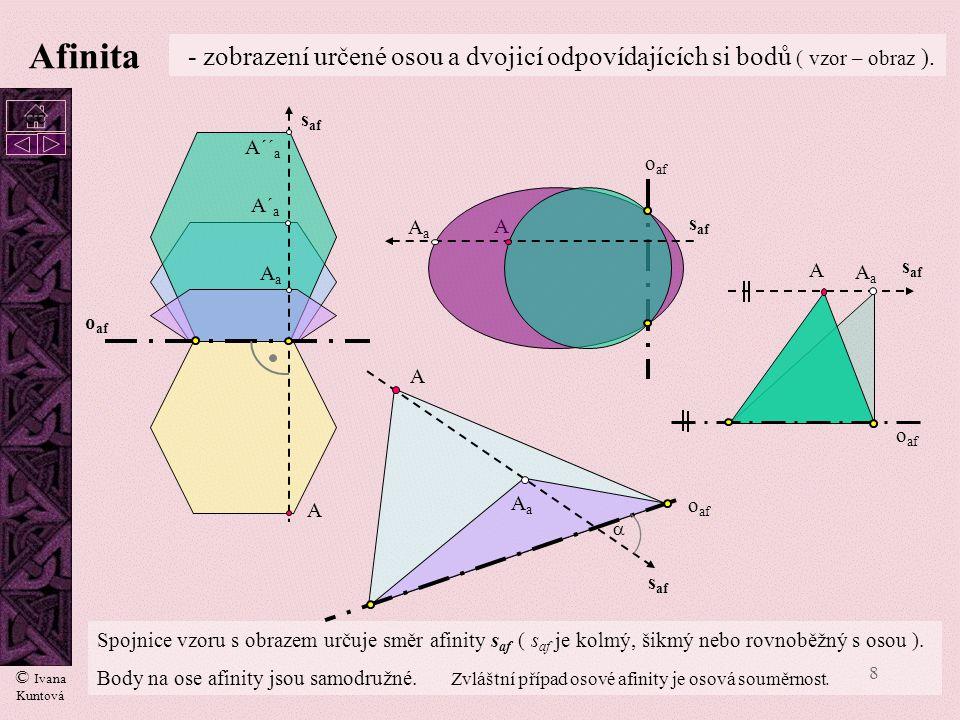 Afinita - zobrazení určené osou a dvojicí odpovídajících si bodů ( vzor – obraz ). cc. saf. A´´a.