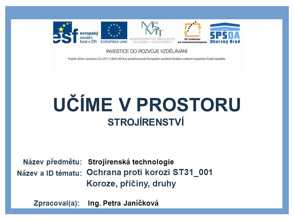 STROJÍRENSTVÍ Ochrana proti korozi ST31_001 Koroze, příčiny, druhy