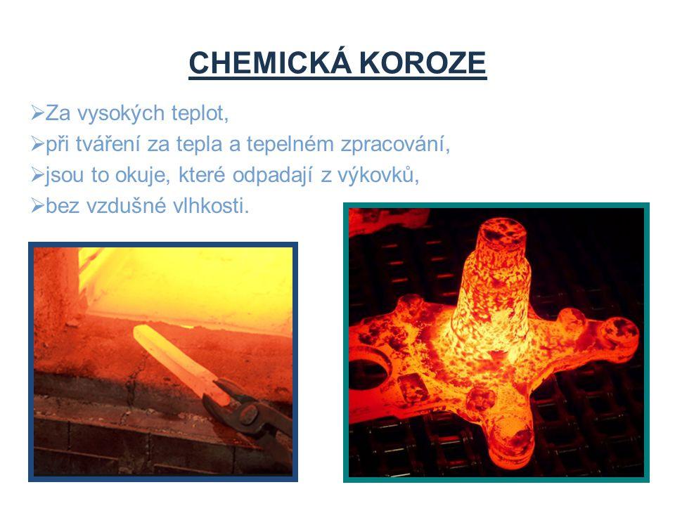 CHEMICKÁ KOROZE Za vysokých teplot,