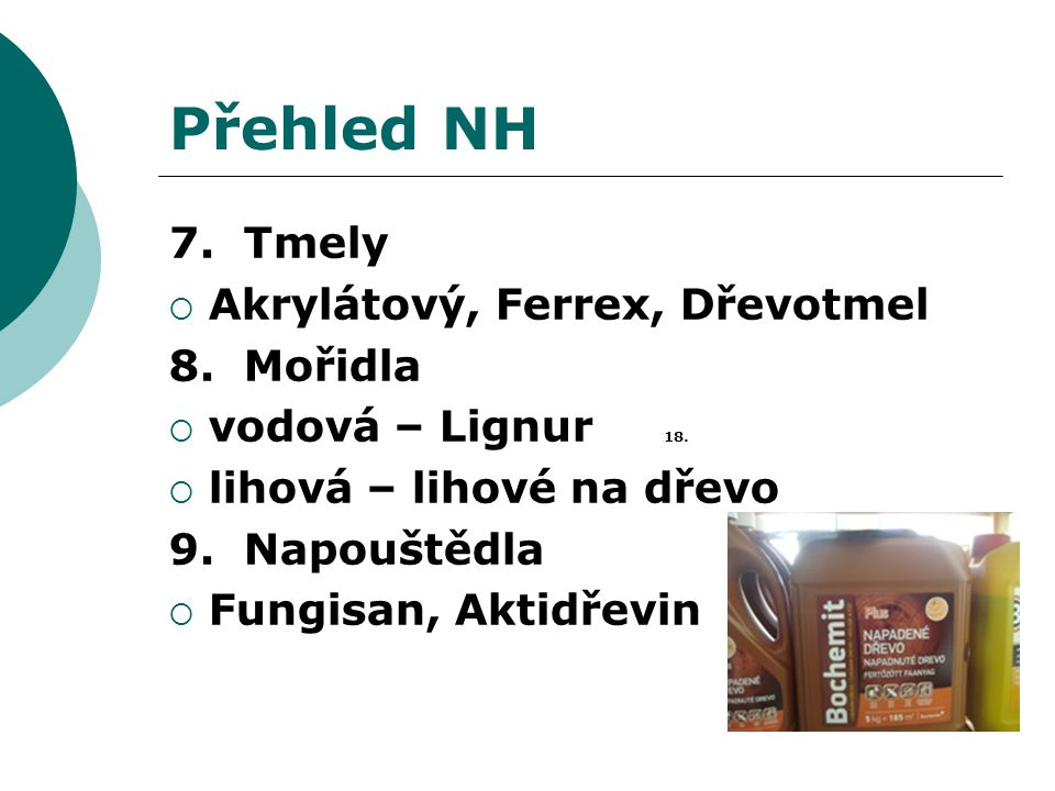 Přehled NH 7. Tmely Akrylátový, Ferrex, Dřevotmel 8. Mořidla