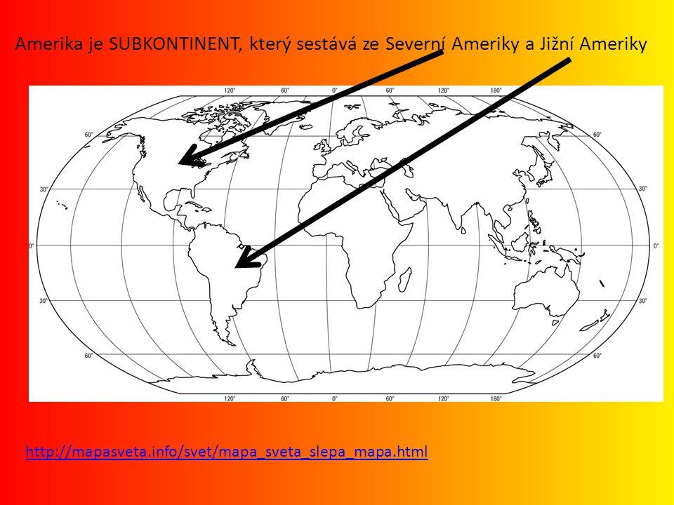 Amerika je SUBKONTINENT, který sestává ze Severní Ameriky a Jižní Ameriky