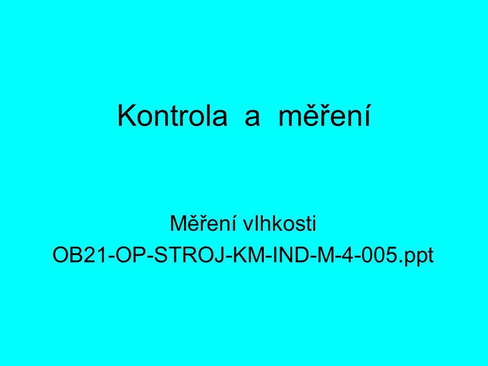 Měření vlhkosti OB21-OP-STROJ-KM-IND-M-4-005.ppt