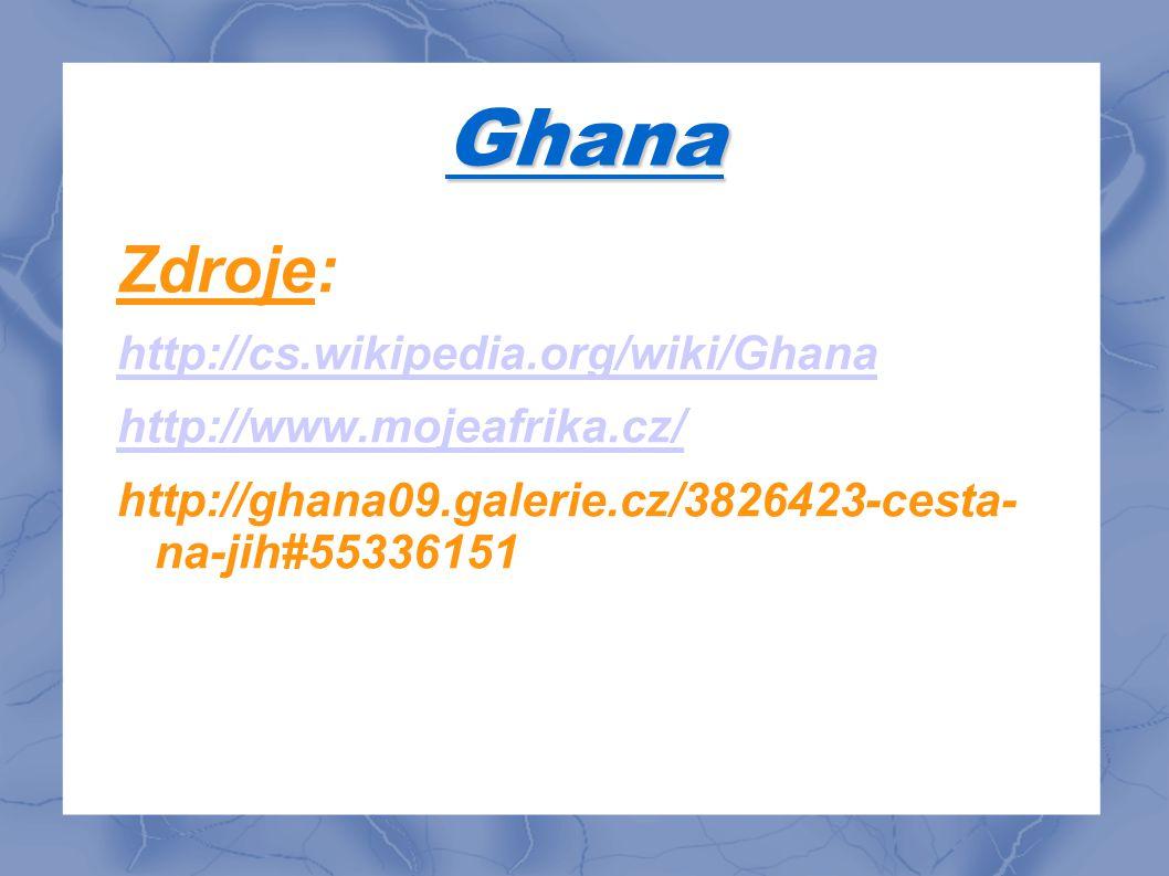 Ghana Zdroje: http://cs.wikipedia.org/wiki/Ghana