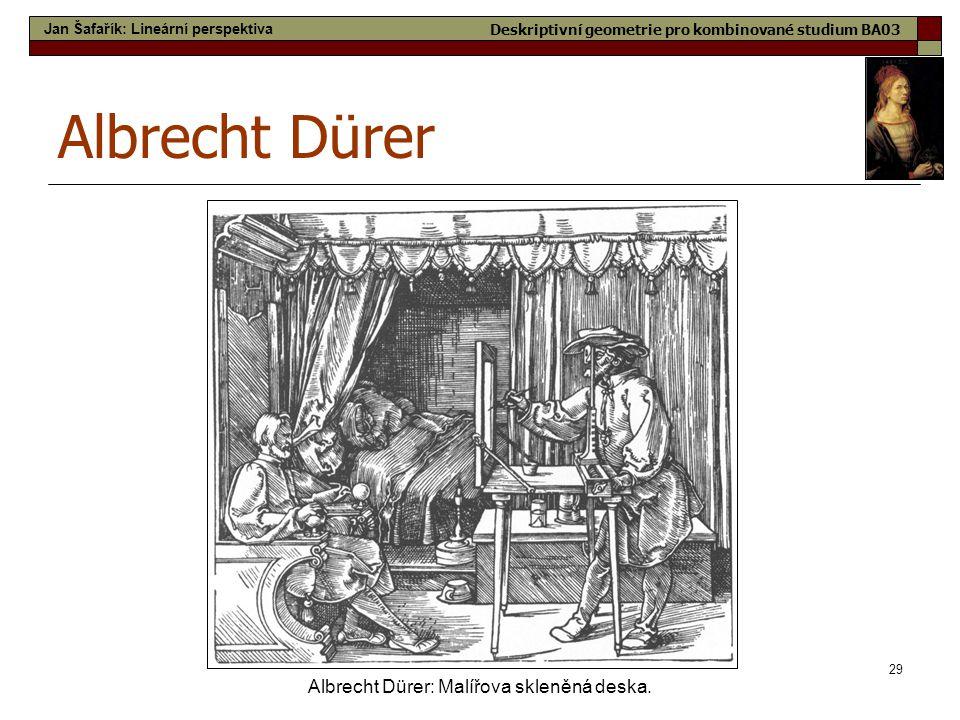 Albrecht Dürer Albrecht Dürer: Malířova skleněná deska.