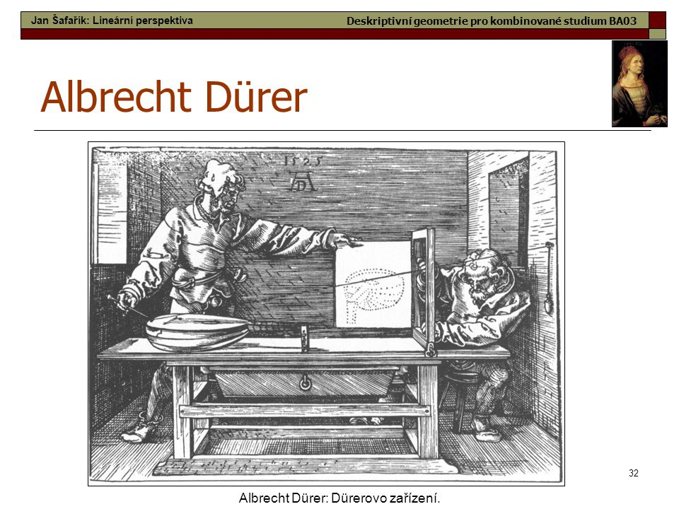 Albrecht Dürer Albrecht Dürer: Dürerovo zařízení.