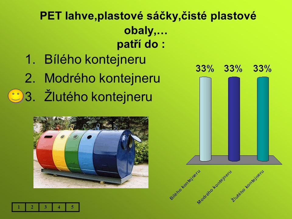 PET lahve,plastové sáčky,čisté plastové obaly,… patří do :