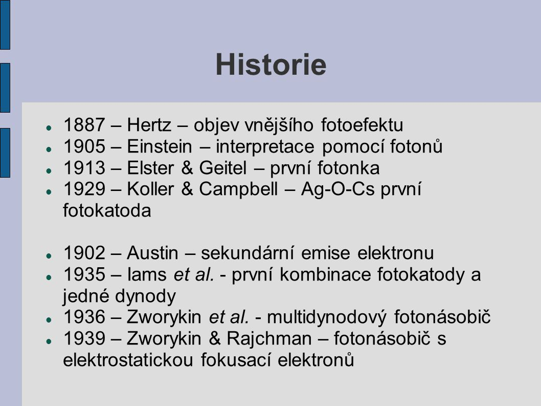Historie 1887 – Hertz – objev vnějšího fotoefektu