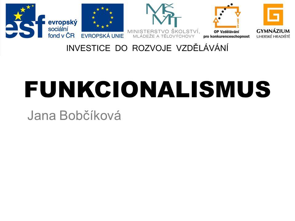 FUNKCIONALISMUS Jana Bobčíková