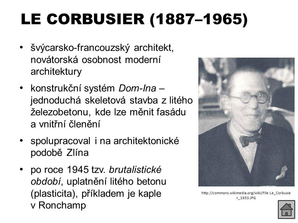 LE CORBUSIER (1887–1965) švýcarsko-francouzský architekt, novátorská osobnost moderní architektury.