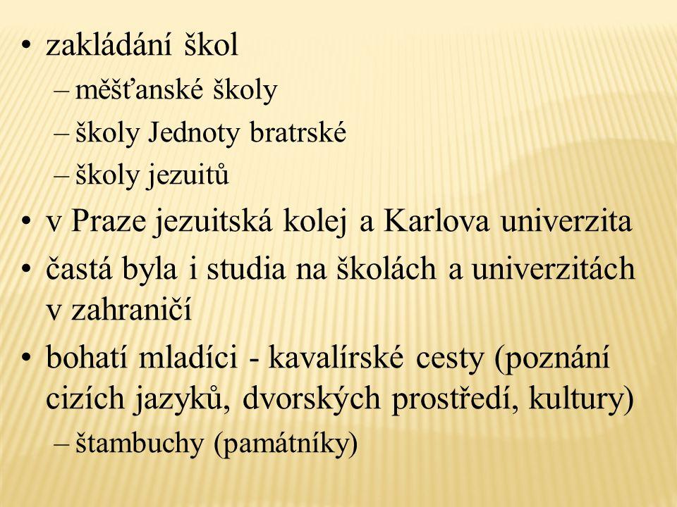 v Praze jezuitská kolej a Karlova univerzita