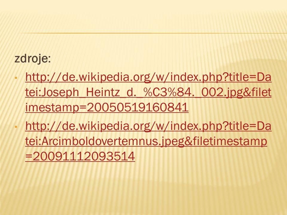 zdroje: http://de.wikipedia.org/w/index.php title=Datei:Joseph_Heintz_d._%C3%84._002.jpg&filetimestamp=20050519160841.