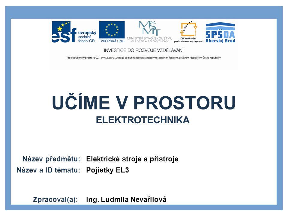Elektrotechnika Elektrické stroje a přístroje Pojistky EL3