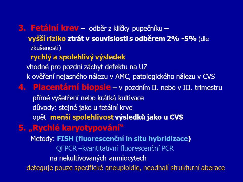 3. Fetální krev – odběr z kličky pupečníku –