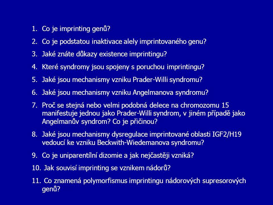 Co je imprinting genů Co je podstatou inaktivace alely imprintovaného genu Jaké znáte důkazy existence imprintingu