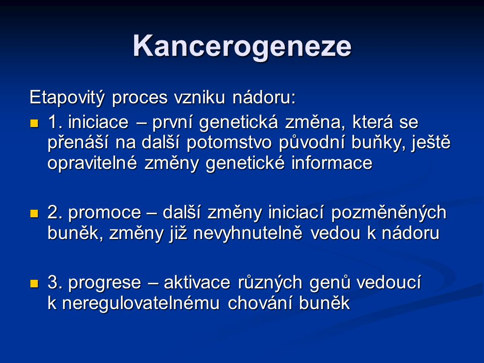 Kancerogeneze Etapovitý proces vzniku nádoru: