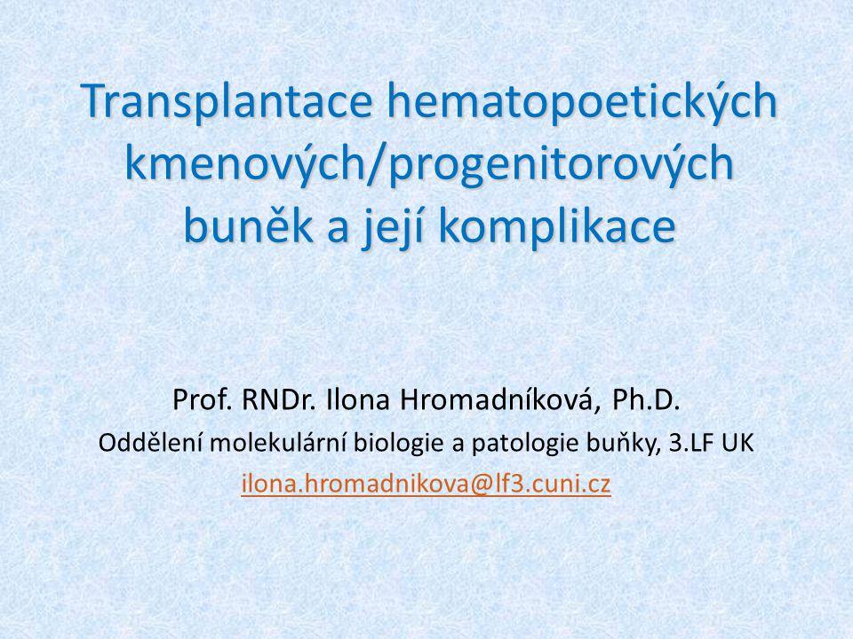 Transplantace hematopoetických kmenových/progenitorových buněk a její komplikace