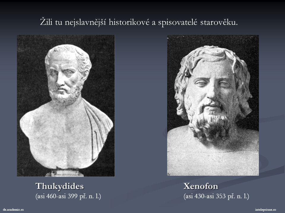 Žili tu nejslavnější historikové a spisovatelé starověku.
