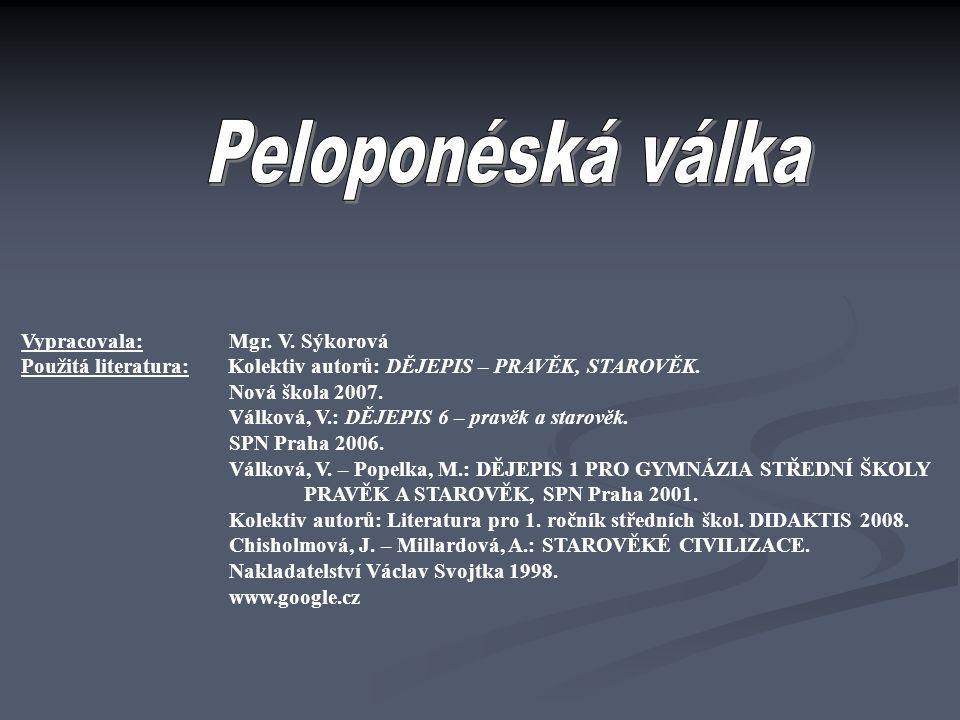 Peloponéská válka Vypracovala: Mgr. V. Sýkorová