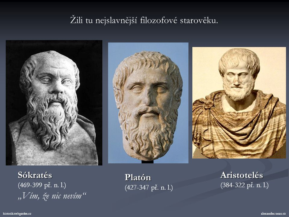 Žili tu nejslavnější filozofové starověku.