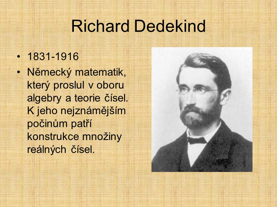 Richard Dedekind 1831-1916.