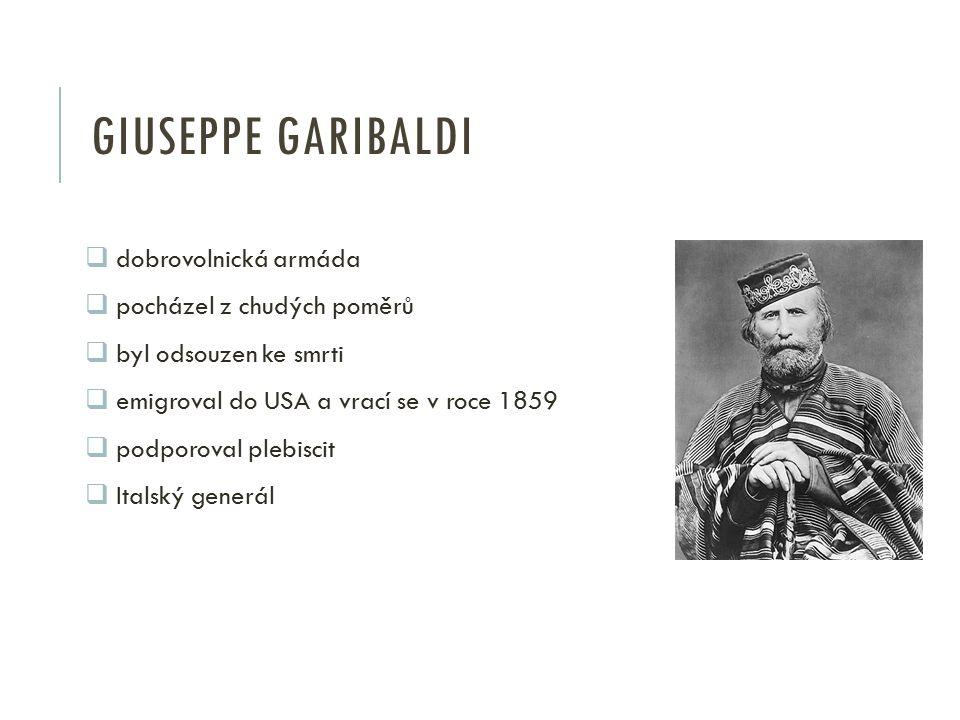 Giuseppe Garibaldi dobrovolnická armáda pocházel z chudých poměrů