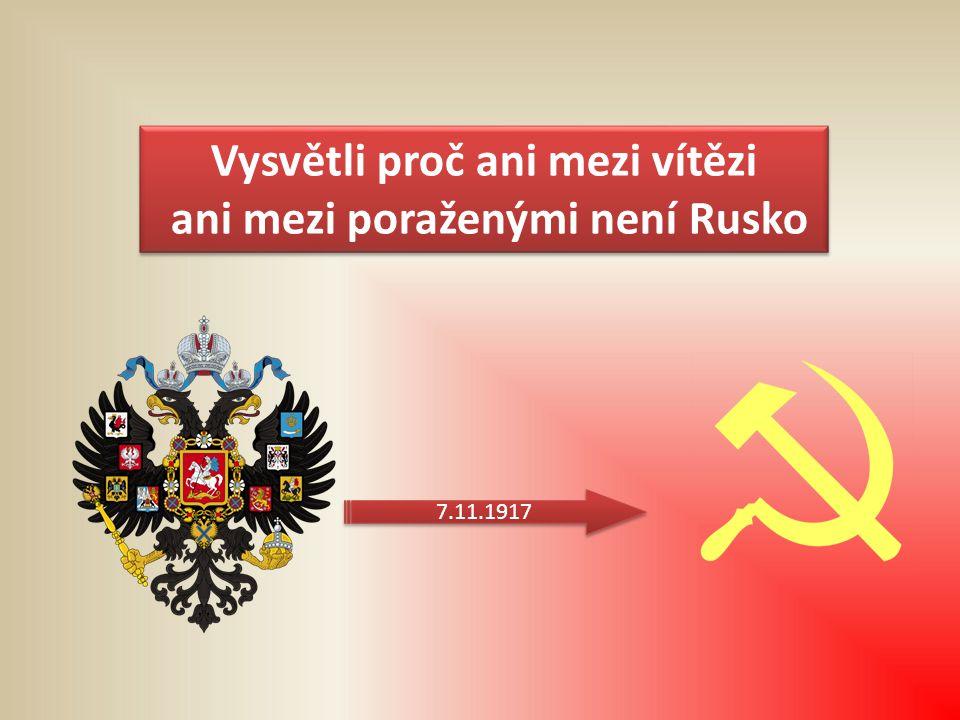Vysvětli proč ani mezi vítězi ani mezi poraženými není Rusko