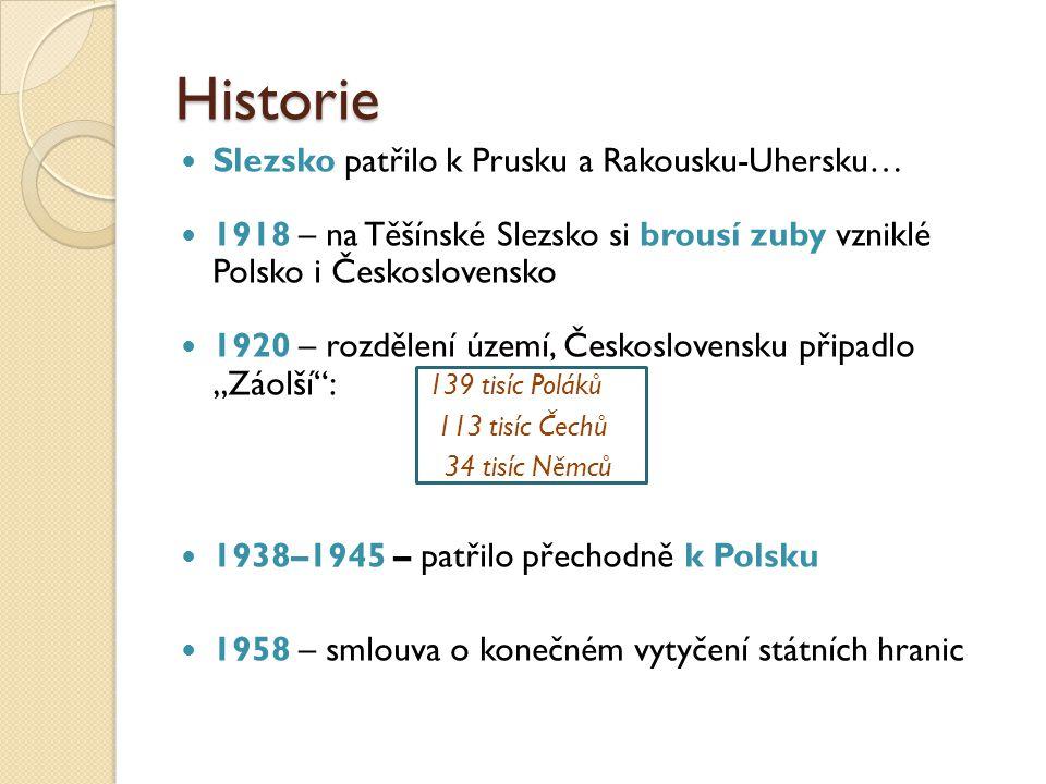 Historie Slezsko patřilo k Prusku a Rakousku-Uhersku…