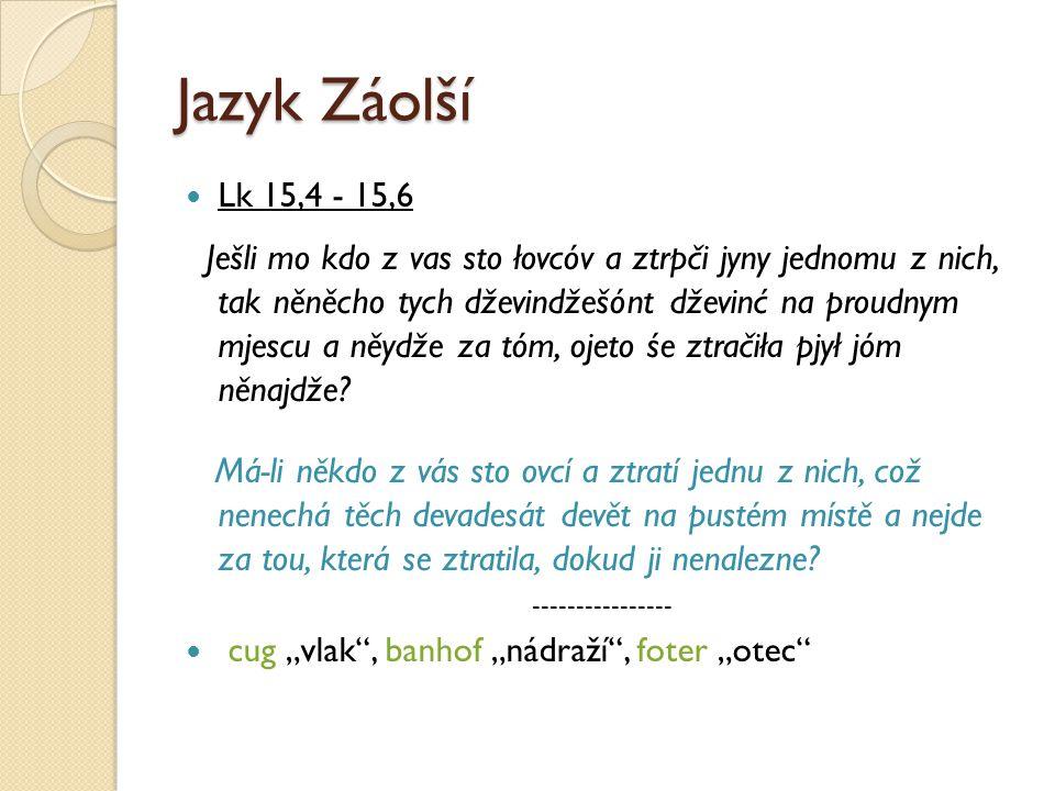 Jazyk Záolší Lk 15,4 - 15,6.
