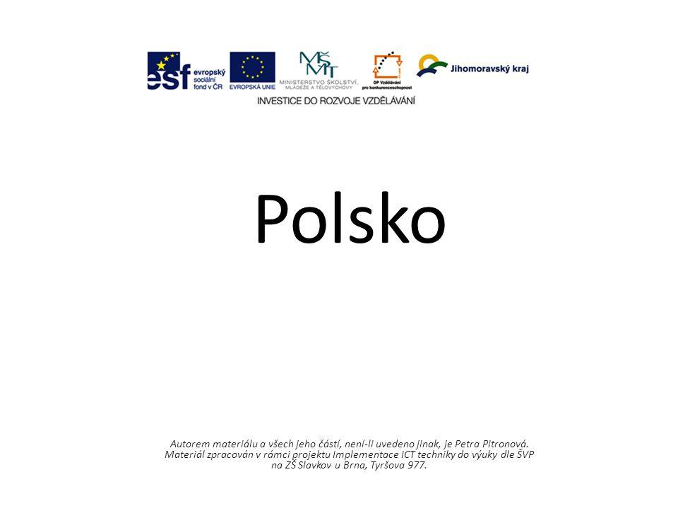 Polsko Autorem materiálu a všech jeho částí, není-li uvedeno jinak, je Petra Pitronová.