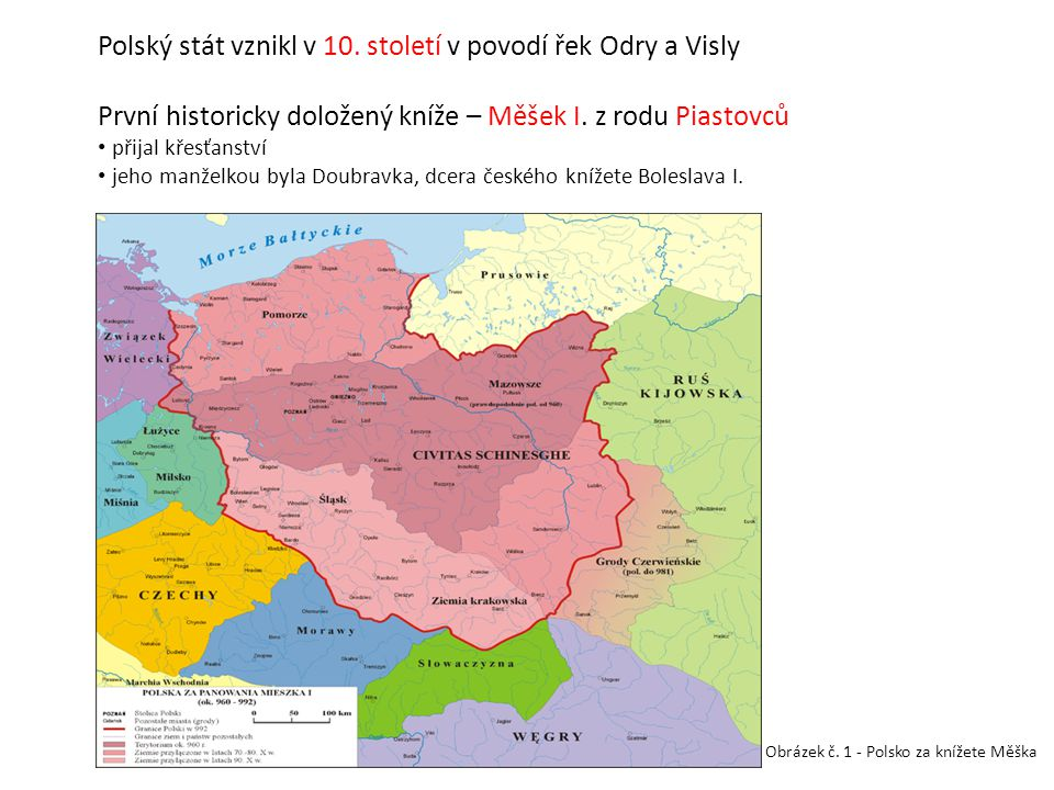 Polský stát vznikl v 10. století v povodí řek Odry a Visly