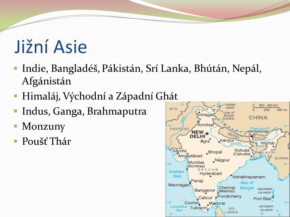 Jižní Asie Indie, Bangladéš, Pákistán, Srí Lanka, Bhútán, Nepál, Afgánistán. Himaláj, Východní a Západní Ghát.