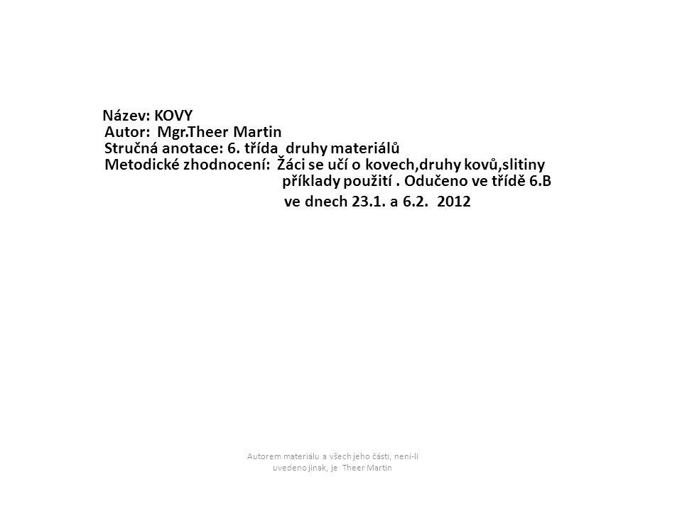 Autor: Mgr.Theer Martin Stručná anotace: 6. třída druhy materiálů