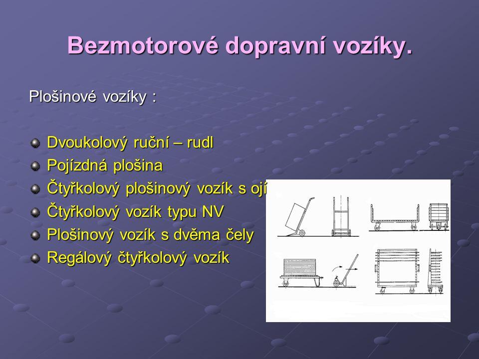 Bezmotorové dopravní vozíky.