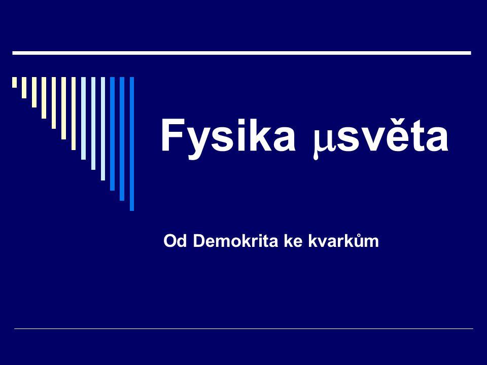 Od Demokrita ke kvarkům
