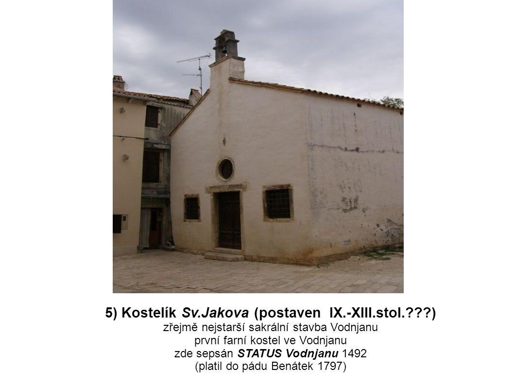 5) Kostelík Sv.Jakova (postaven IX.-XIII.stol. )