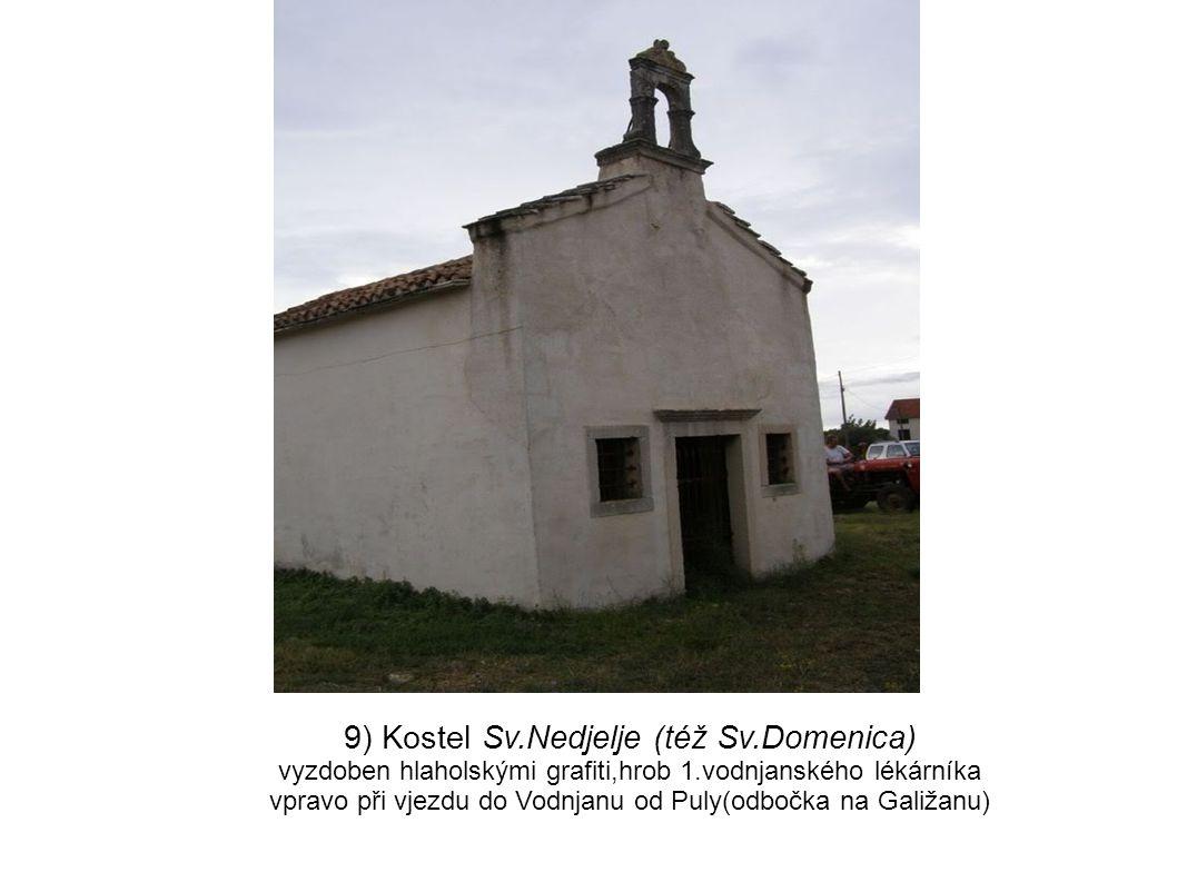 9) Kostel Sv.Nedjelje (též Sv.Domenica)