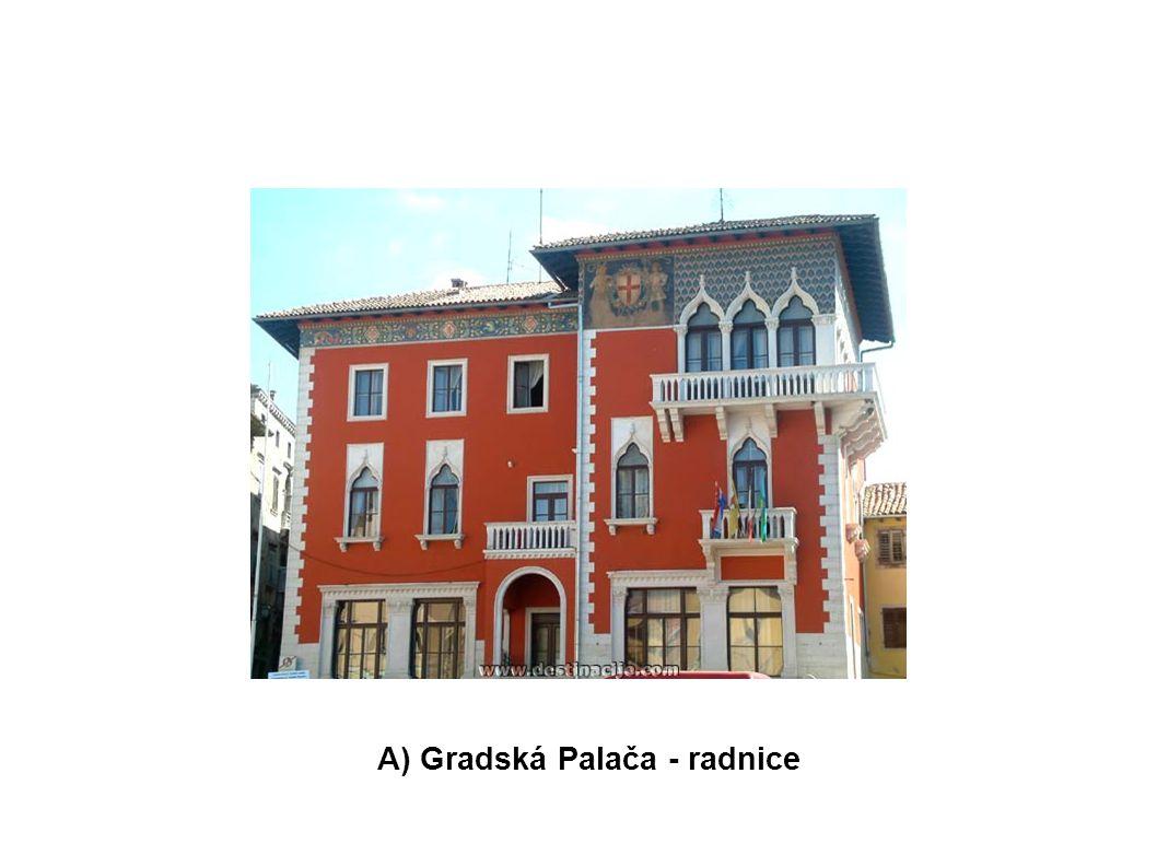 A) Gradská Palača - radnice