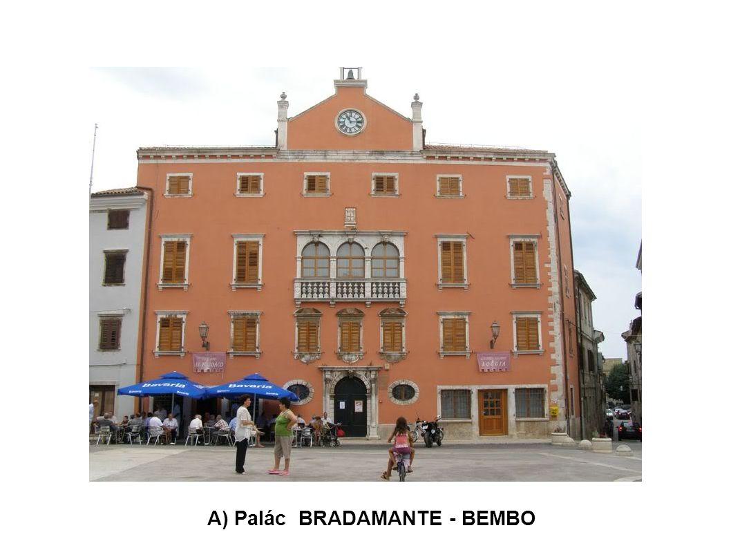 A) Palác BRADAMANTE - BEMBO
