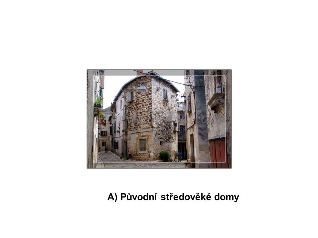 A) Původní středověké domy