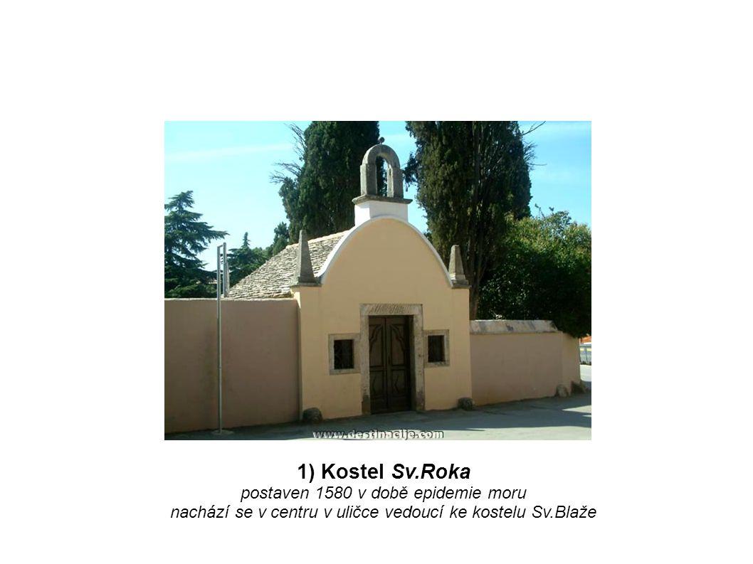 1) Kostel Sv.Roka postaven 1580 v době epidemie moru