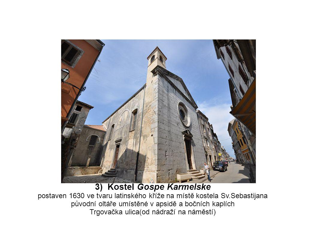 3) Kostel Gospe Karmelske