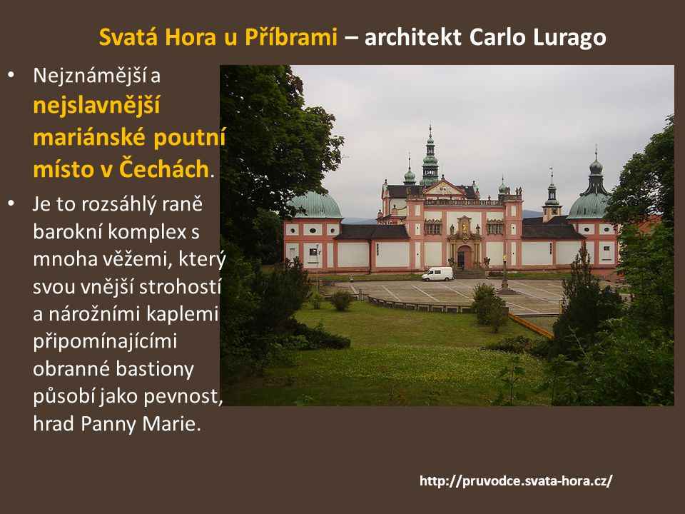 Svatá Hora u Příbrami – architekt Carlo Lurago