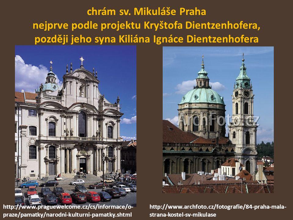 chrám sv. Mikuláše Praha nejprve podle projektu Kryštofa Dientzenhofera, později jeho syna Kiliána Ignáce Dientzenhofera