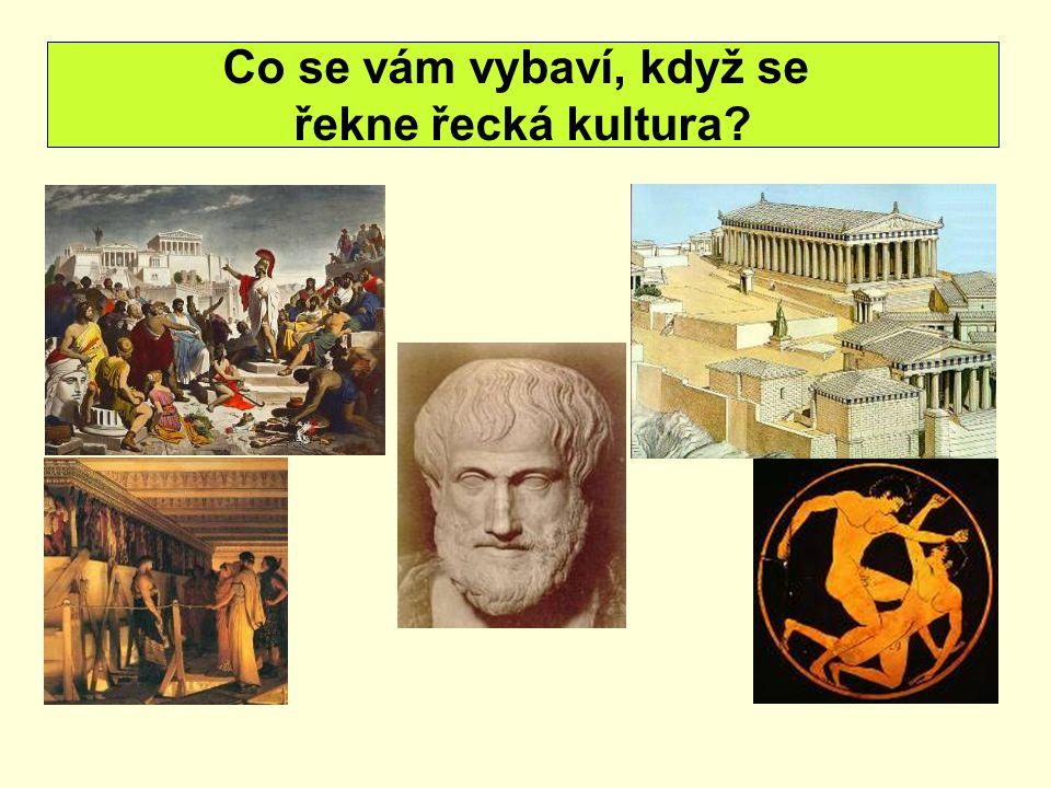 Co se vám vybaví, když se řekne řecká kultura