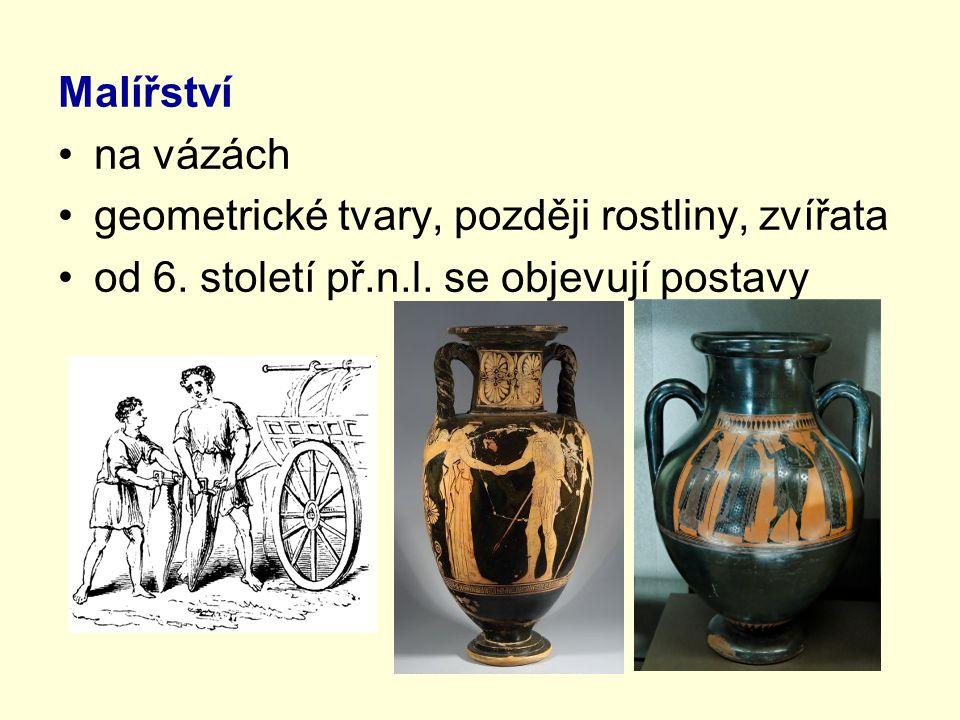 Malířství na vázách. geometrické tvary, později rostliny, zvířata.