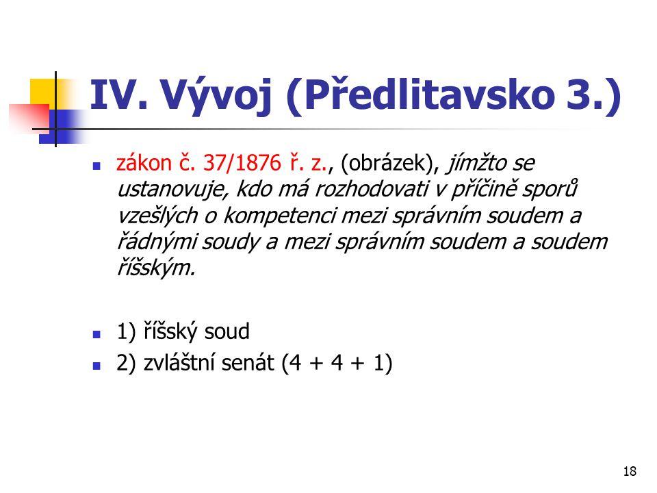 IV. Vývoj (Předlitavsko 3.)