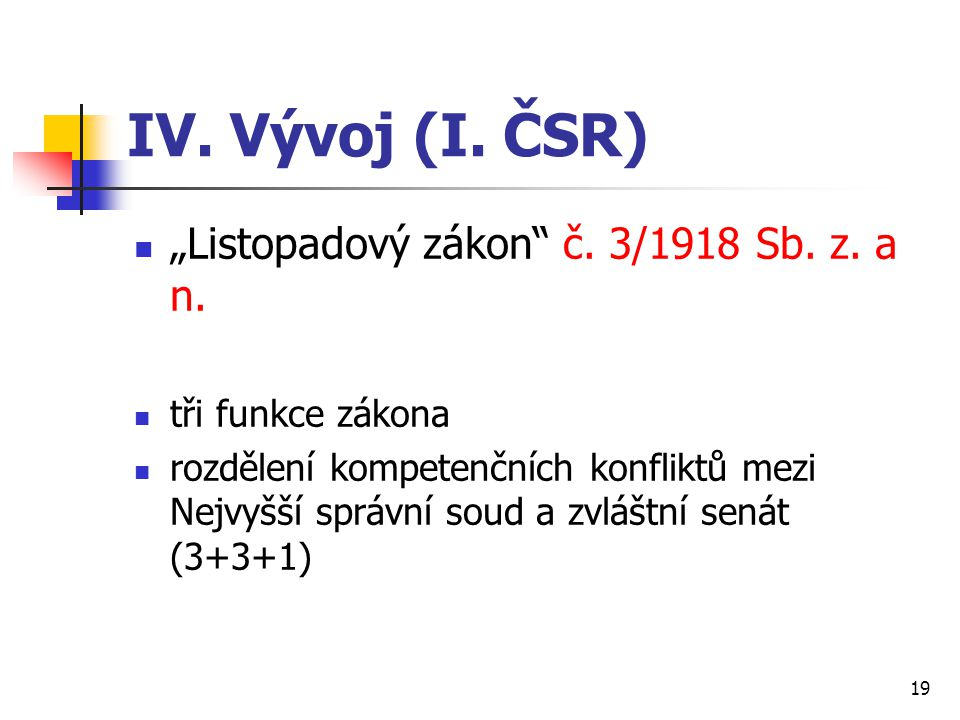 "IV. Vývoj (I. ČSR) ""Listopadový zákon č. 3/1918 Sb. z. a n."