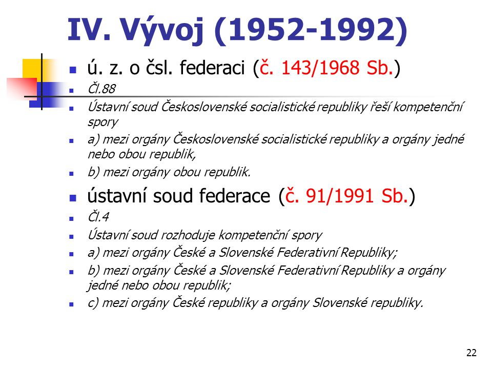 IV. Vývoj (1952-1992) ú. z. o čsl. federaci (č. 143/1968 Sb.)