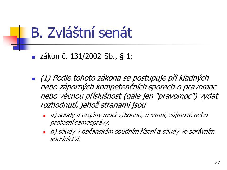 B. Zvláštní senát zákon č. 131/2002 Sb., § 1: