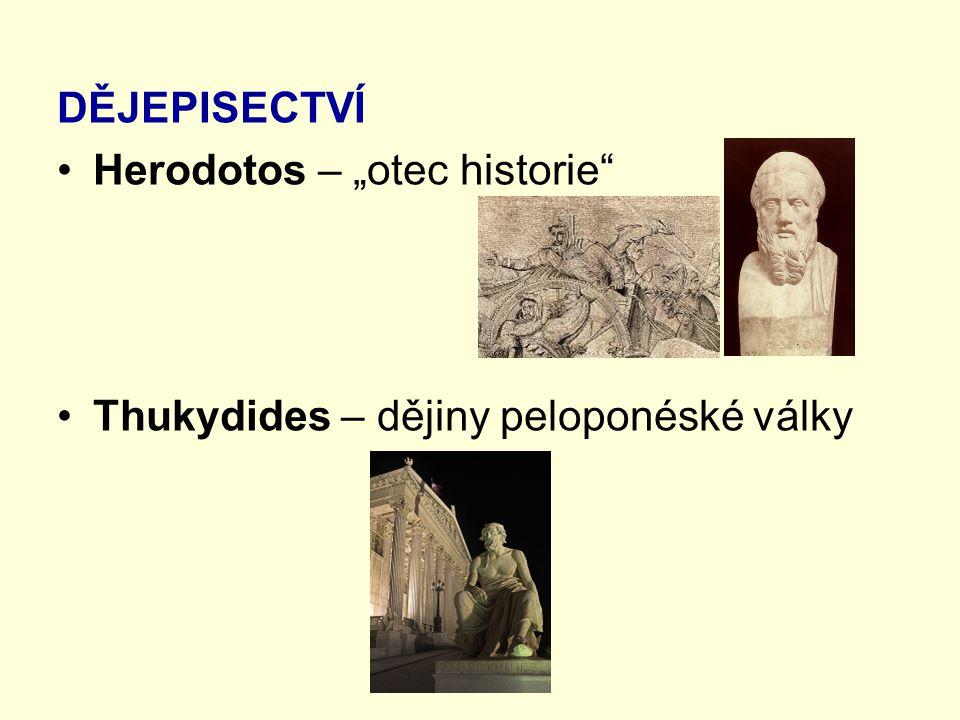 """DĚJEPISECTVÍ Herodotos – """"otec historie Thukydides – dějiny peloponéské války"""